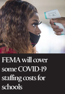 FEMA Will Cover Some COVID-19 Staffing Costs for Schools
